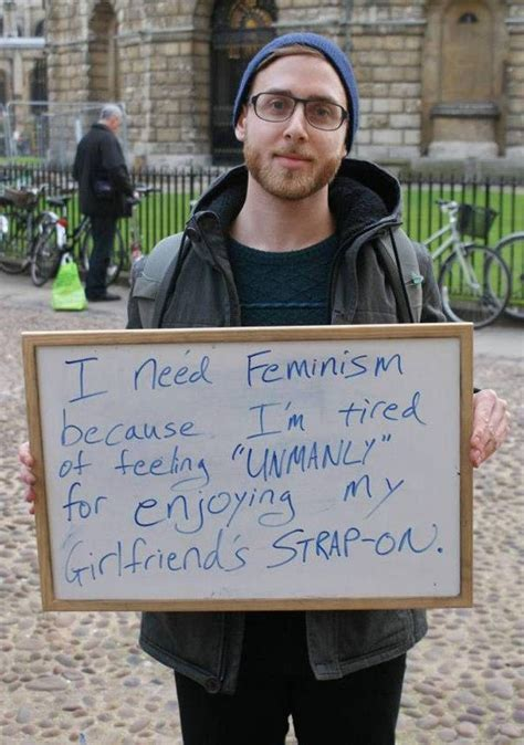 """""""I need feminism because I'm tired of feeling 'unmanly"""